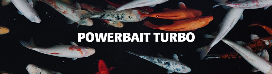 Powerbait Turbo